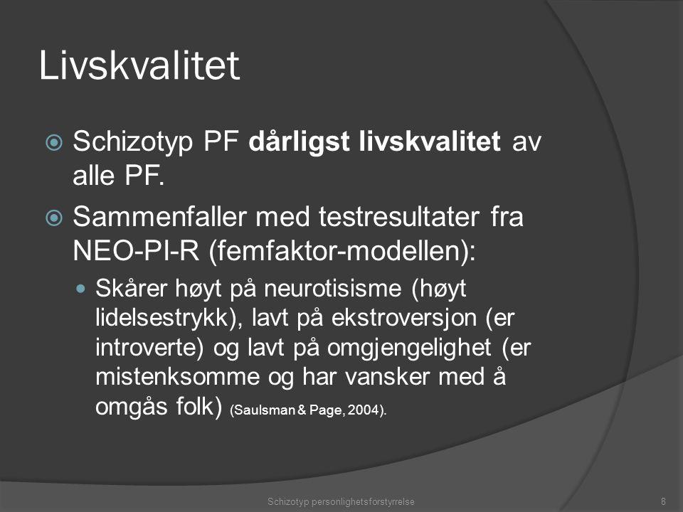 Livskvalitet  Schizotyp PF dårligst livskvalitet av alle PF.