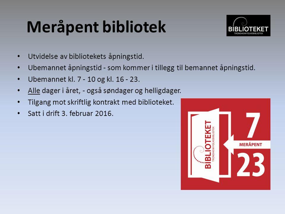 Meråpent bibliotek Utvidelse av bibliotekets åpningstid.