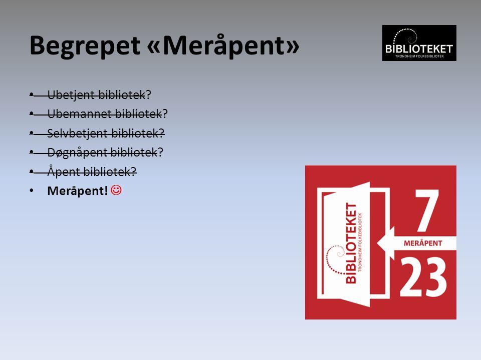 Begrepet «Meråpent» Ubetjent bibliotek. Ubemannet bibliotek.