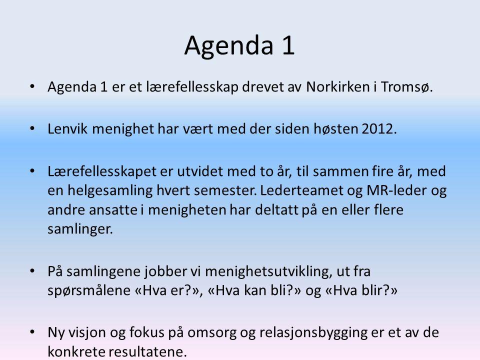 Agenda 1 Agenda 1 er et lærefellesskap drevet av Norkirken i Tromsø. Lenvik menighet har vært med der siden høsten 2012. Lærefellesskapet er utvidet m