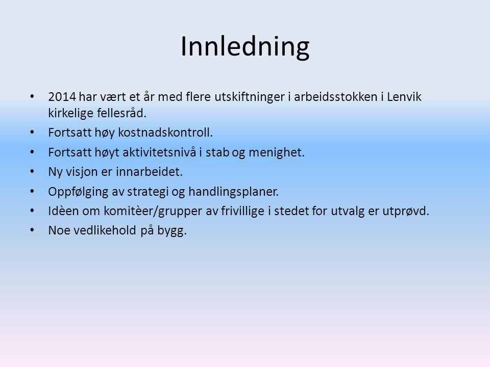 Innledning 2014 har vært et år med flere utskiftninger i arbeidsstokken i Lenvik kirkelige fellesråd. Fortsatt høy kostnadskontroll. Fortsatt høyt akt