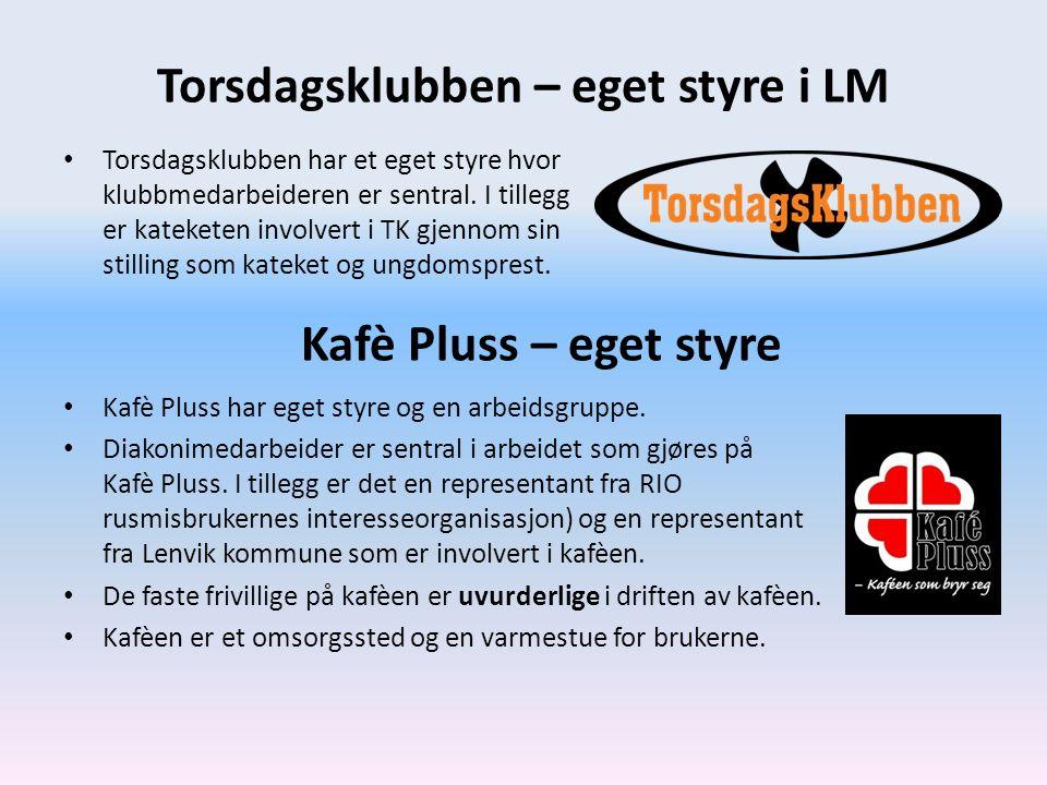 Torsdagsklubben – eget styre i LM Torsdagsklubben har et eget styre hvor klubbmedarbeideren er sentral. I tillegg er kateketen involvert i TK gjennom