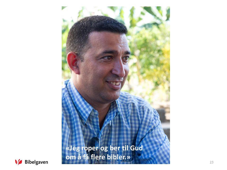 En million bibler til Cuba23 «Jeg roper og ber til Gud om å få flere bibler.»