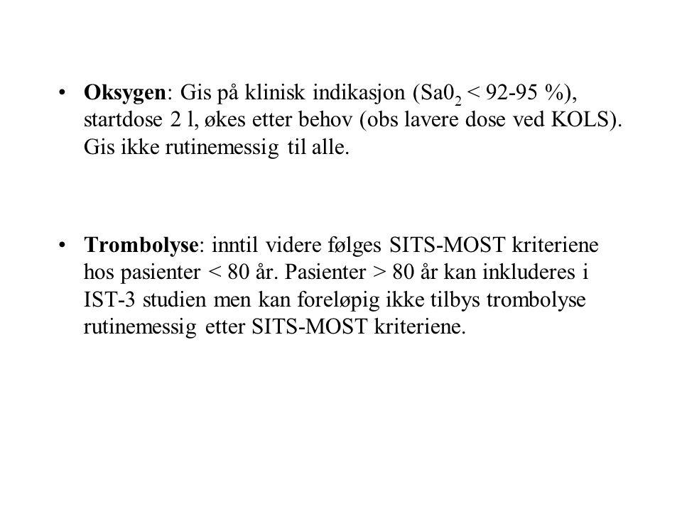 Oksygen: Gis på klinisk indikasjon (Sa0 2 < 92-95 %), startdose 2 l, økes etter behov (obs lavere dose ved KOLS).