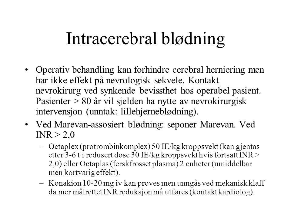 Intracerebral blødning Operativ behandling kan forhindre cerebral herniering men har ikke effekt på nevrologisk sekvele.
