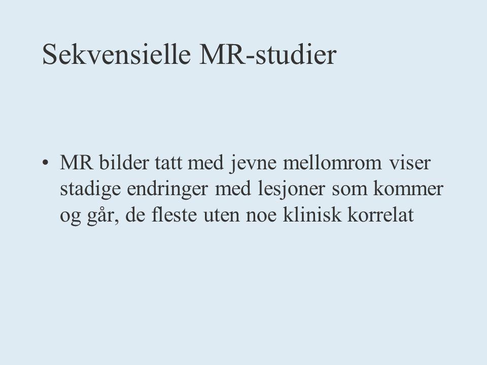 Sekvensielle MR-studier MR bilder tatt med jevne mellomrom viser stadige endringer med lesjoner som kommer og går, de fleste uten noe klinisk korrelat