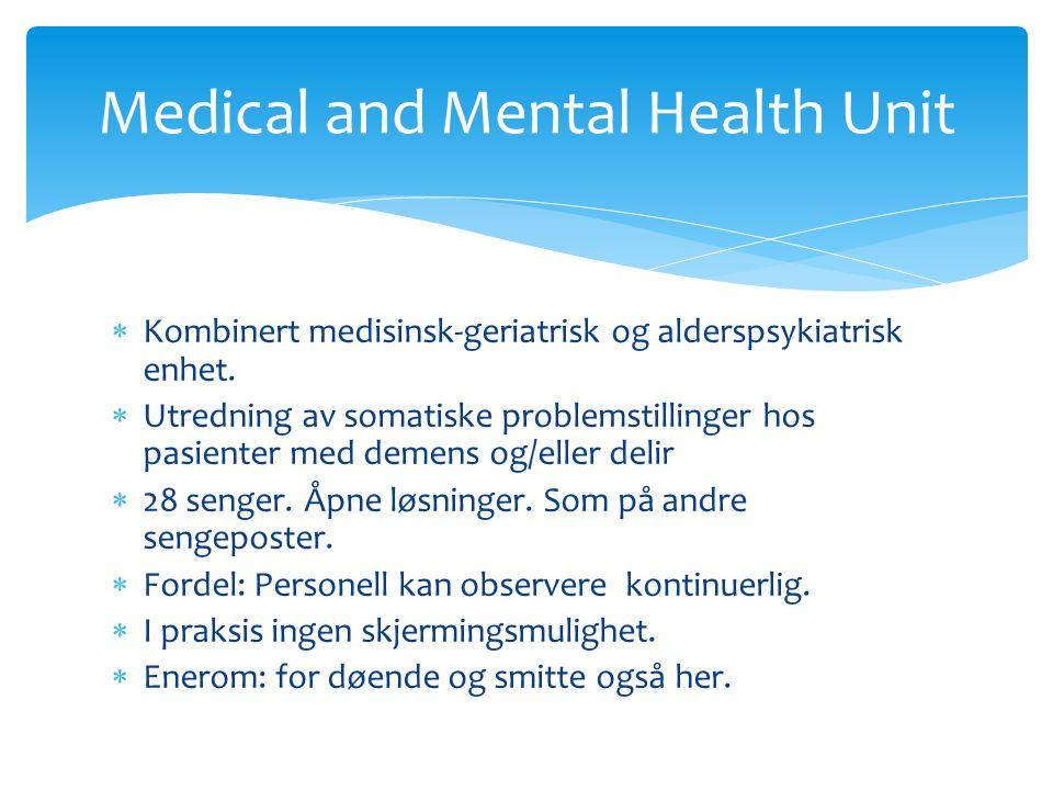  Kombinert medisinsk-geriatrisk og alderspsykiatrisk enhet.