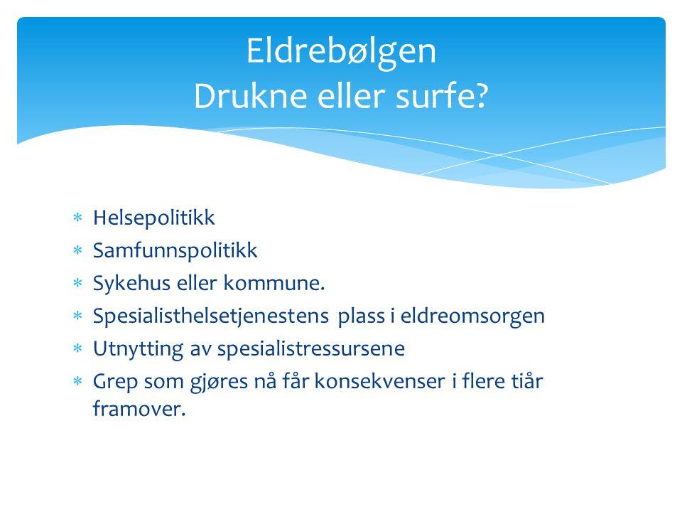  Helsepolitikk  Samfunnspolitikk  Sykehus eller kommune.