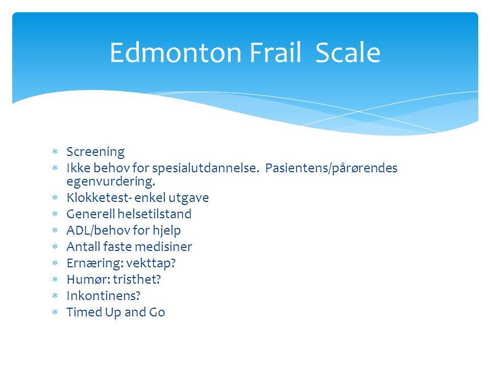  Screening  Ikke behov for spesialutdannelse. Pasientens/pårørendes egenvurdering.