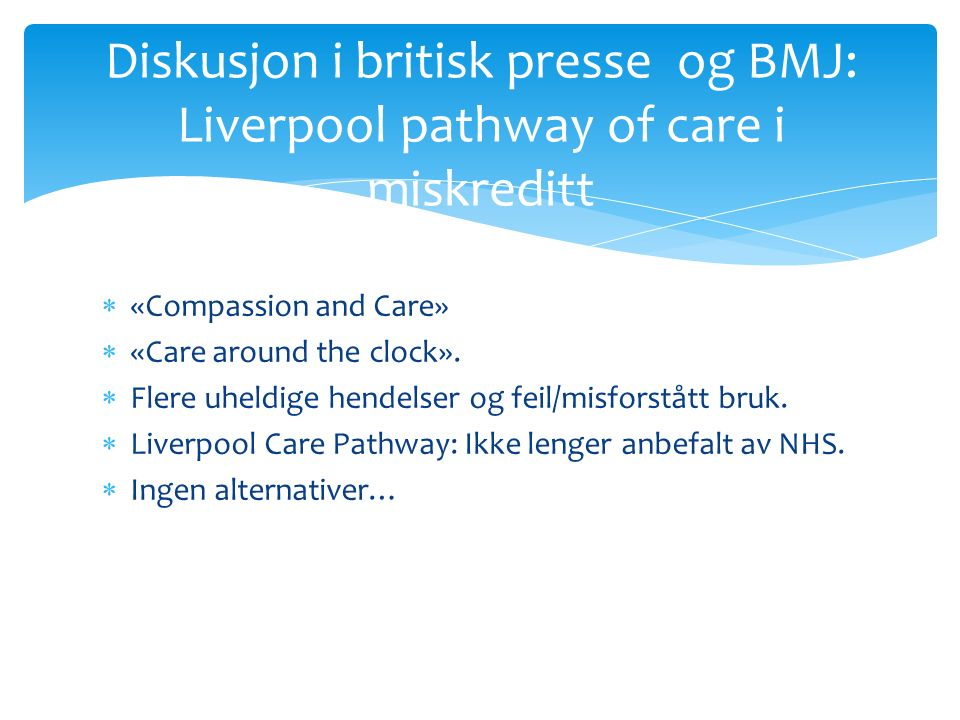  «Compassion and Care»  «Care around the clock».