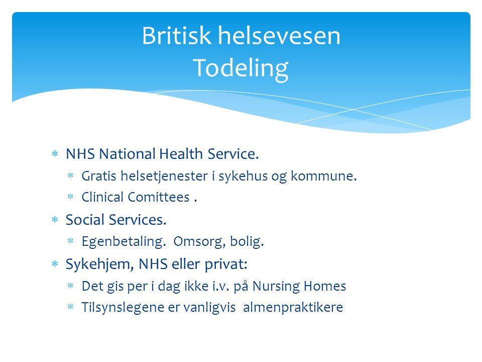  NHS National Health Service.  Gratis helsetjenester i sykehus og kommune.