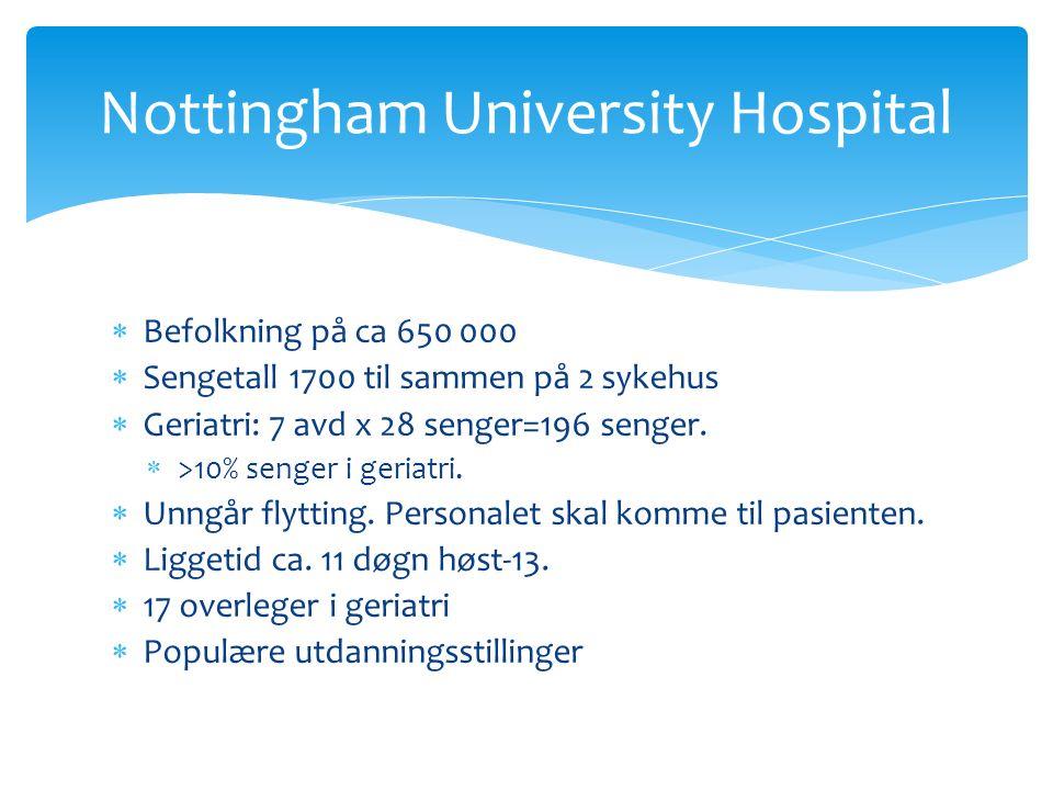  Befolkning på ca 650 000  Sengetall 1700 til sammen på 2 sykehus  Geriatri: 7 avd x 28 senger=196 senger.
