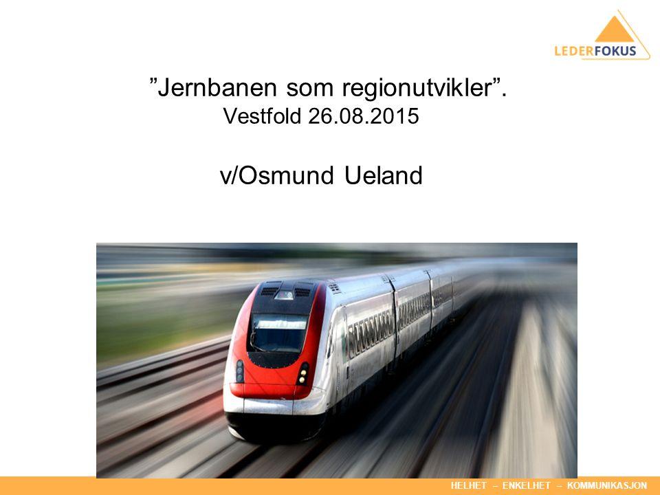 HELHET – ENKELHET – KOMMUNIKASJON Jernbanen som regionutvikler .