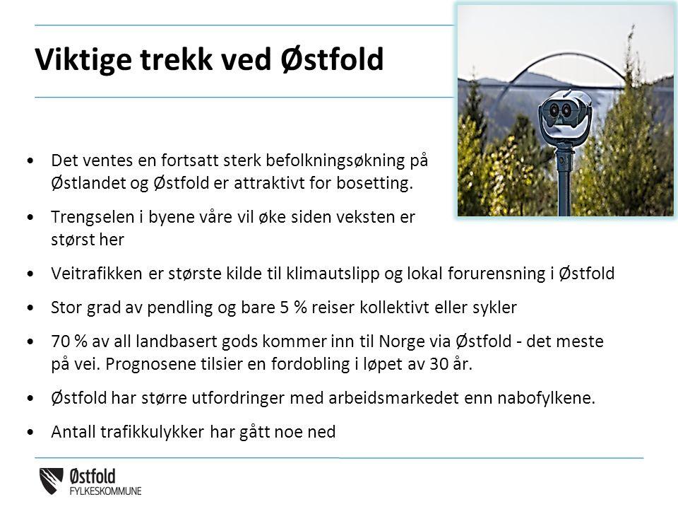 Viktige trekk ved Østfold 6 Det ventes en fortsatt sterk befolkningsøkning på Østlandet og Østfold er attraktivt for bosetting. Trengselen i byene vår