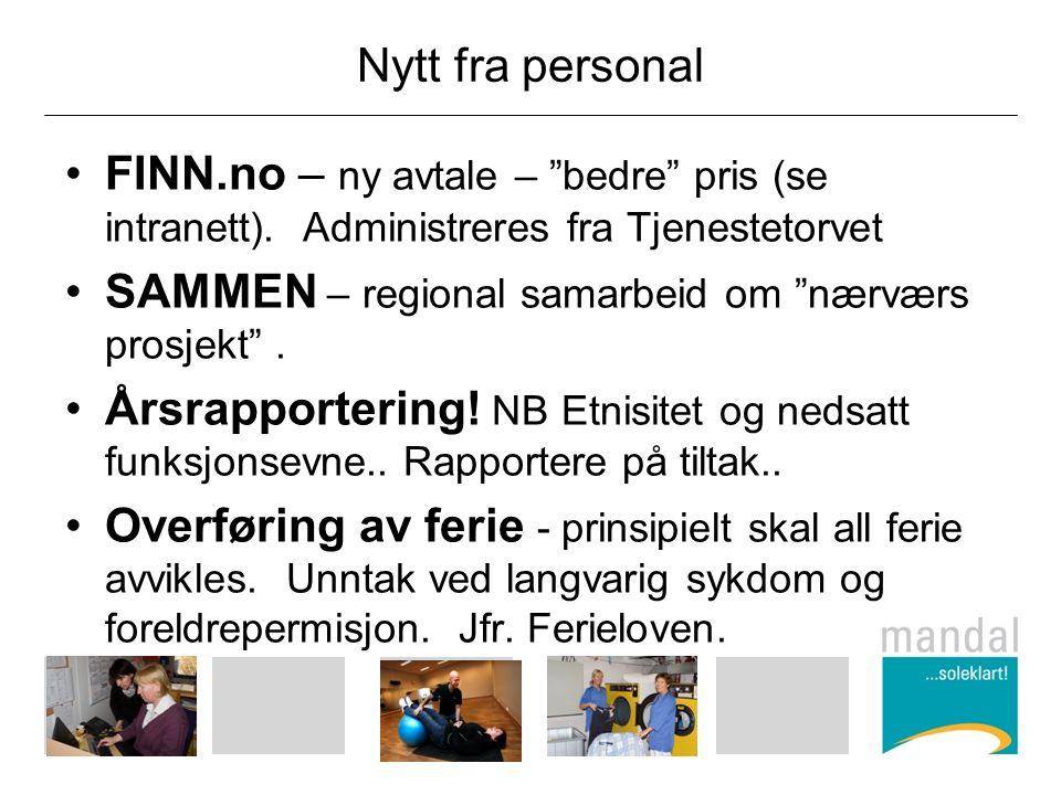 """Nytt fra personal FINN.no – ny avtale – """"bedre"""" pris (se intranett). Administreres fra Tjenestetorvet SAMMEN – regional samarbeid om """"nærværs prosjekt"""