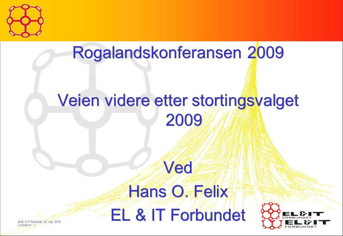 Rogalandskonferansen 2009 Veien videre etter stortingsvalget 2009 Ved Hans O.