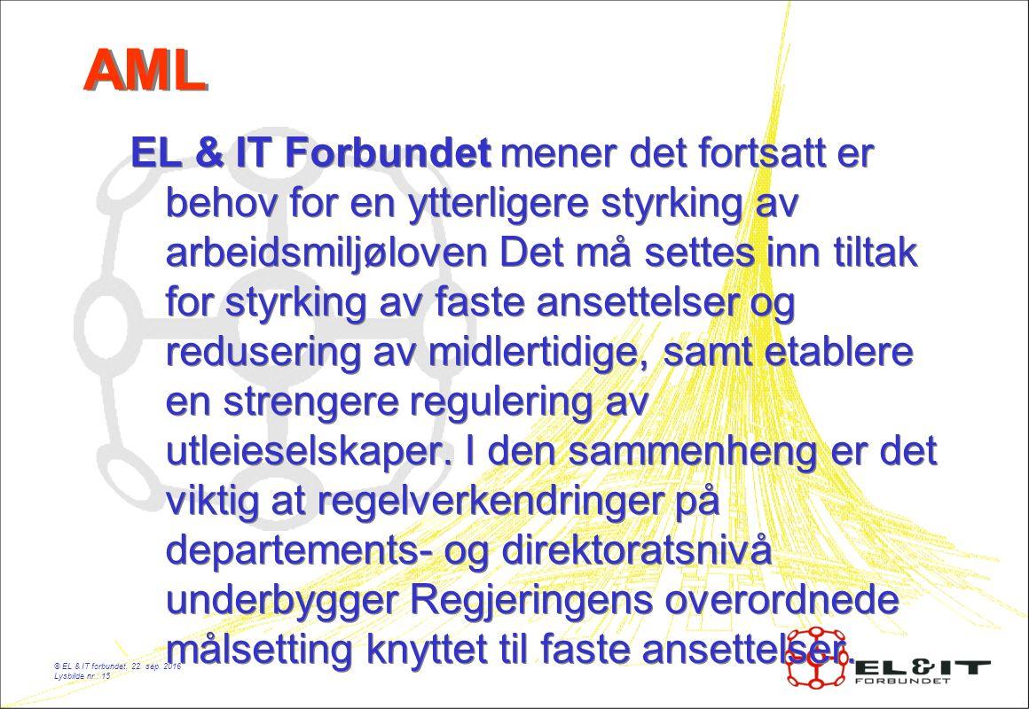 AML EL & IT Forbundet mener det fortsatt er behov for en ytterligere styrking av arbeidsmiljøloven Det må settes inn tiltak for styrking av faste ansettelser og redusering av midlertidige, samt etablere en strengere regulering av utleieselskaper.