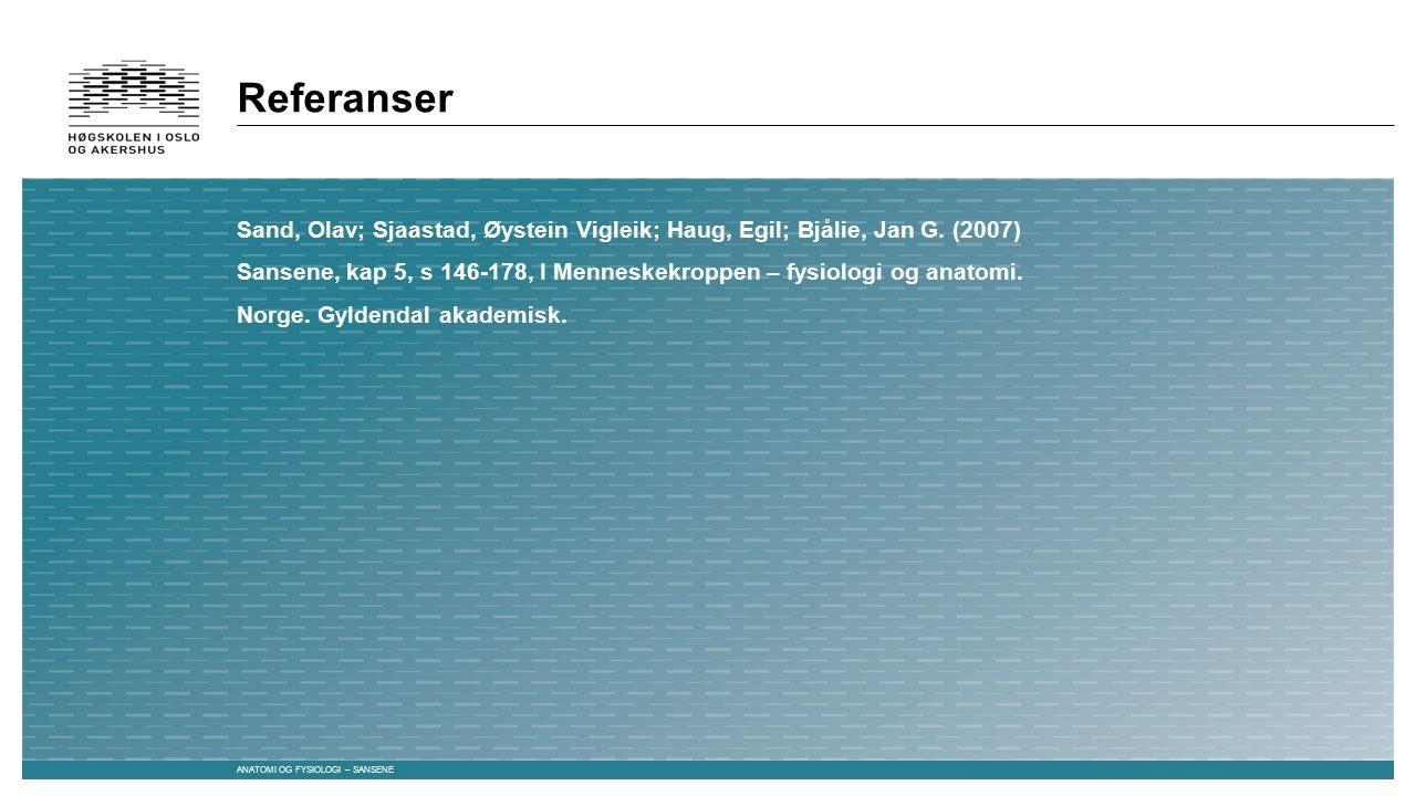 Sand, Olav; Sjaastad, Øystein Vigleik; Haug, Egil; Bjålie, Jan G. (2007) Sansene, kap 5, s 146-178, I Menneskekroppen – fysiologi og anatomi. Norge. G