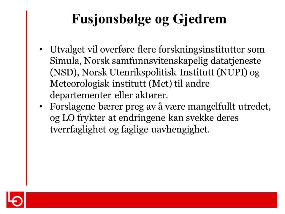 Fusjonsbølge og Gjedrem Utvalget vil overføre flere forskningsinstitutter som Simula, Norsk samfunnsvitenskapelig datatjeneste (NSD), Norsk Utenrikspolitisk Institutt (NUPI) og Meteorologisk institutt (Met) til andre departementer eller aktører.