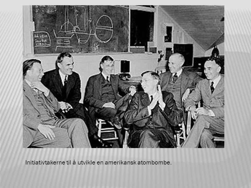 Initiativtakerne til å utvikle en amerikansk atombombe.