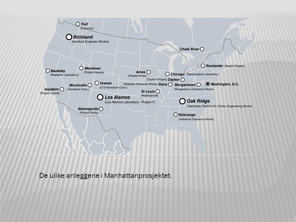 De ulike anleggene i Manhattanprosjektet.