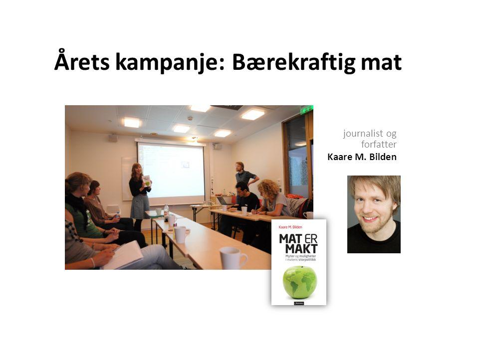 Årets kampanje: Bærekraftig mat journalist og forfatter Kaare M. Bilden