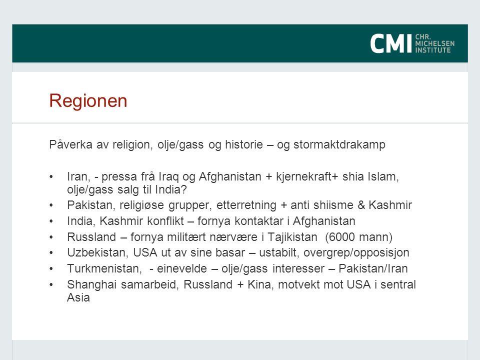 Regionen Påverka av religion, olje/gass og historie – og stormaktdrakamp Iran, - pressa frå Iraq og Afghanistan + kjernekraft+ shia Islam, olje/gass salg til India.