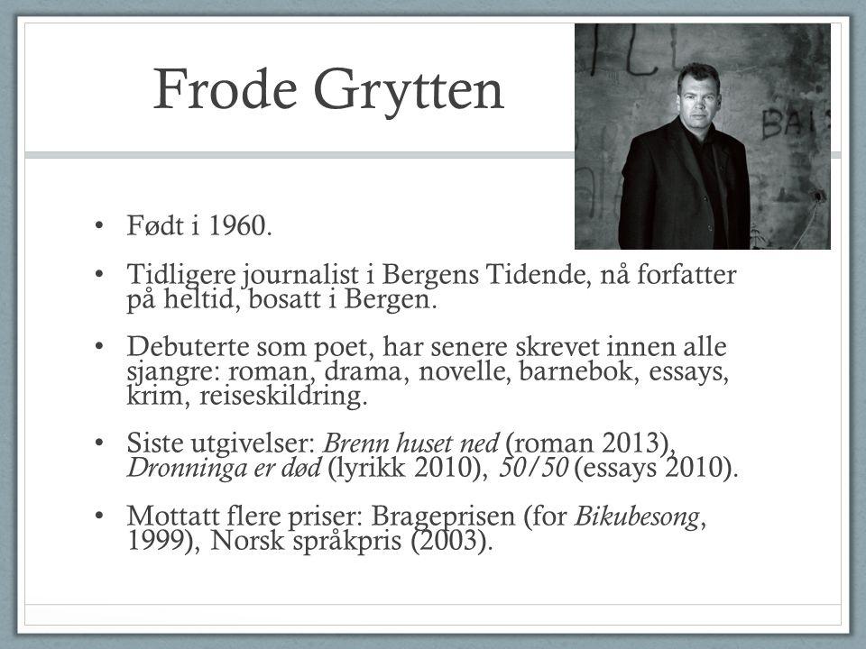 Frode Grytten Født i 1960.