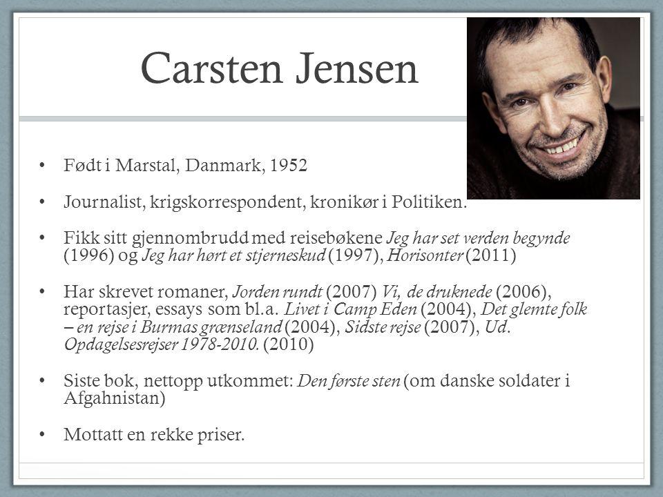 Carsten Jensen Han er med god grund kendt og frygtet som en velfunderet, skarp og uforfærdet samfundsdebattør (…), og han er kendt og elsket som forfatter, dels af rejsebøger om sin færden på alle kontinenter med forkærlighed for alverdens brændpunkter, hvor hans iagttagelser indgår i et ubesværet samspil med hans analyseapparat, ofte med aldeles overrumplende resultater; dels af store episke romaner, der er affødt af lige dele frodig fantasi og sans og respekt for det konkrete, fascination af verdens mangfoldighed, dens rige muligheder og af den menneskelige natur med alle dens krinkelkroge, udlængsel, vovemod og fejhed, kærlighed og had.