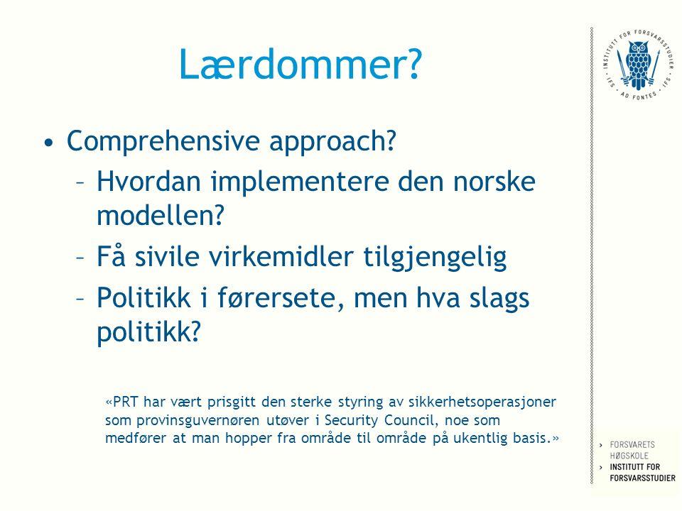 Lærdommer. Comprehensive approach. –Hvordan implementere den norske modellen.