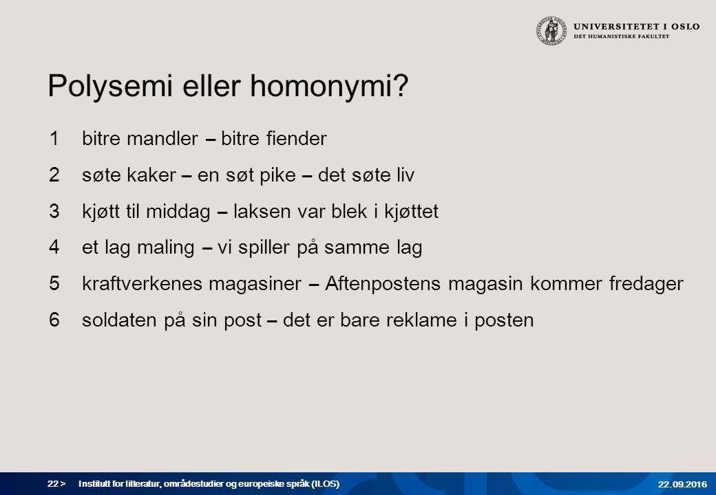 22 > Polysemi eller homonymi.