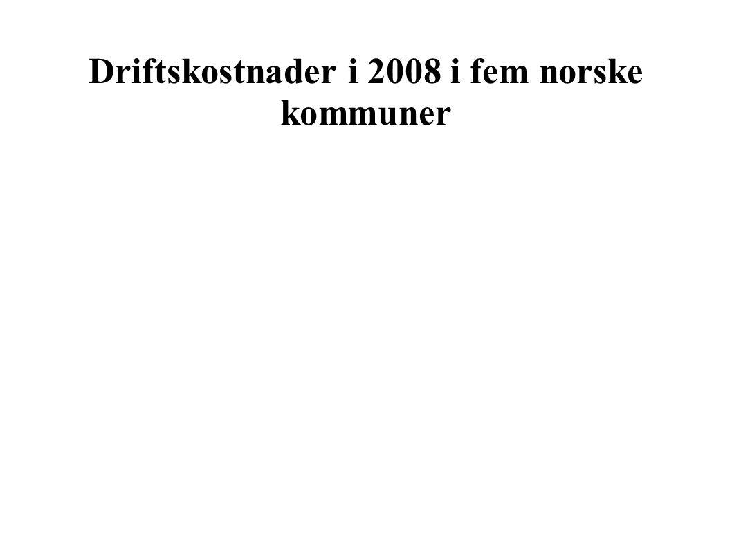 Driftskostnader i 2008 i fem norske kommuner