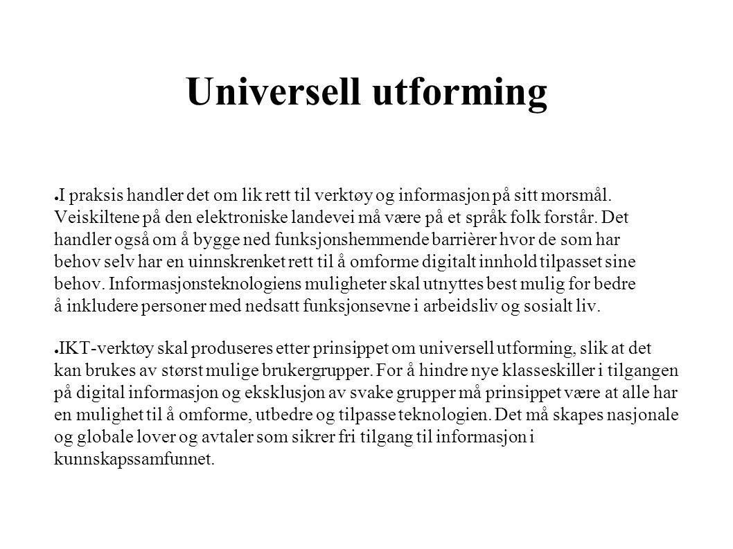 Universell utforming ● I praksis handler det om lik rett til verktøy og informasjon på sitt morsmål.