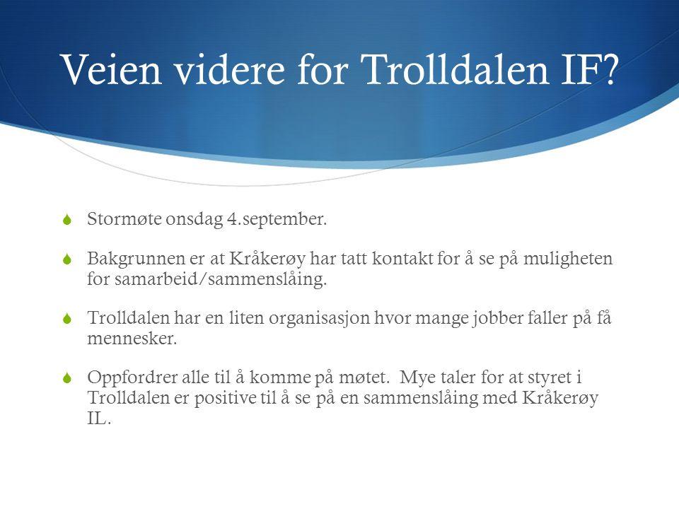 Veien videre for Trolldalen IF.  Stormøte onsdag 4.september.