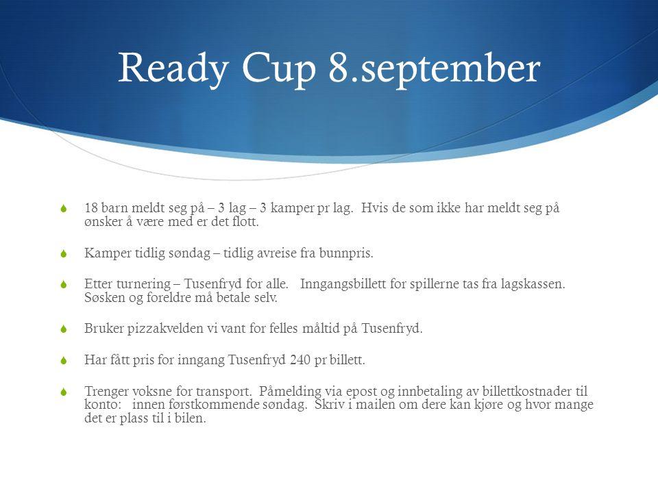 Ready Cup 8.september  18 barn meldt seg på – 3 lag – 3 kamper pr lag.