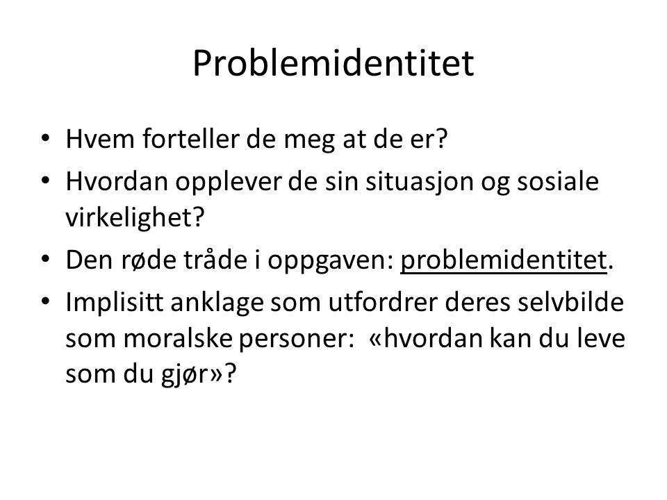 Problemidentitet Hvem forteller de meg at de er.