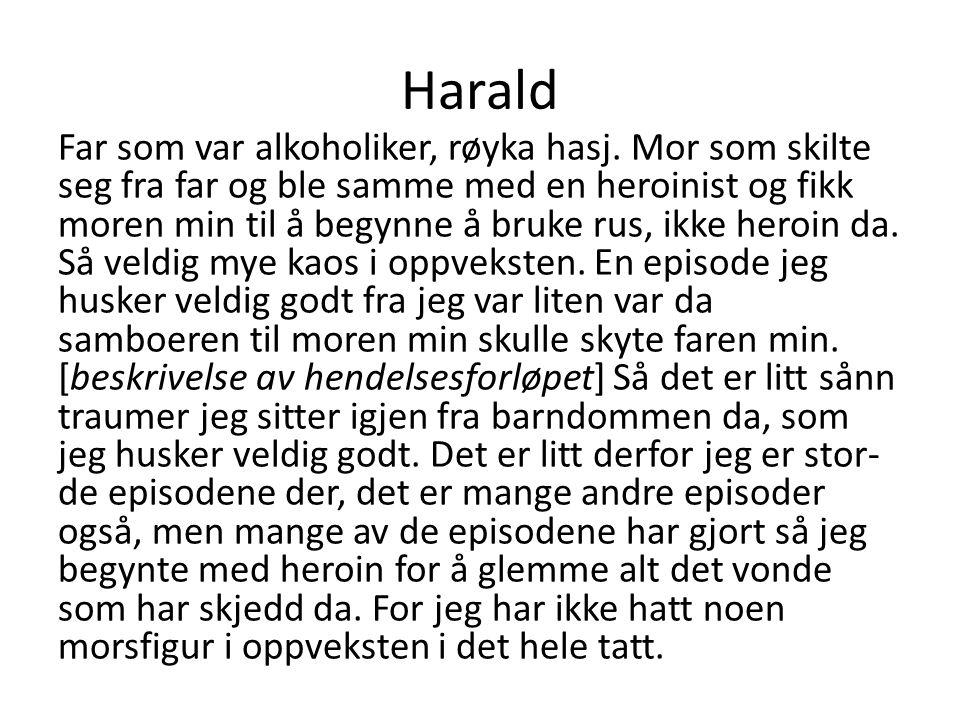 Harald Far som var alkoholiker, røyka hasj.