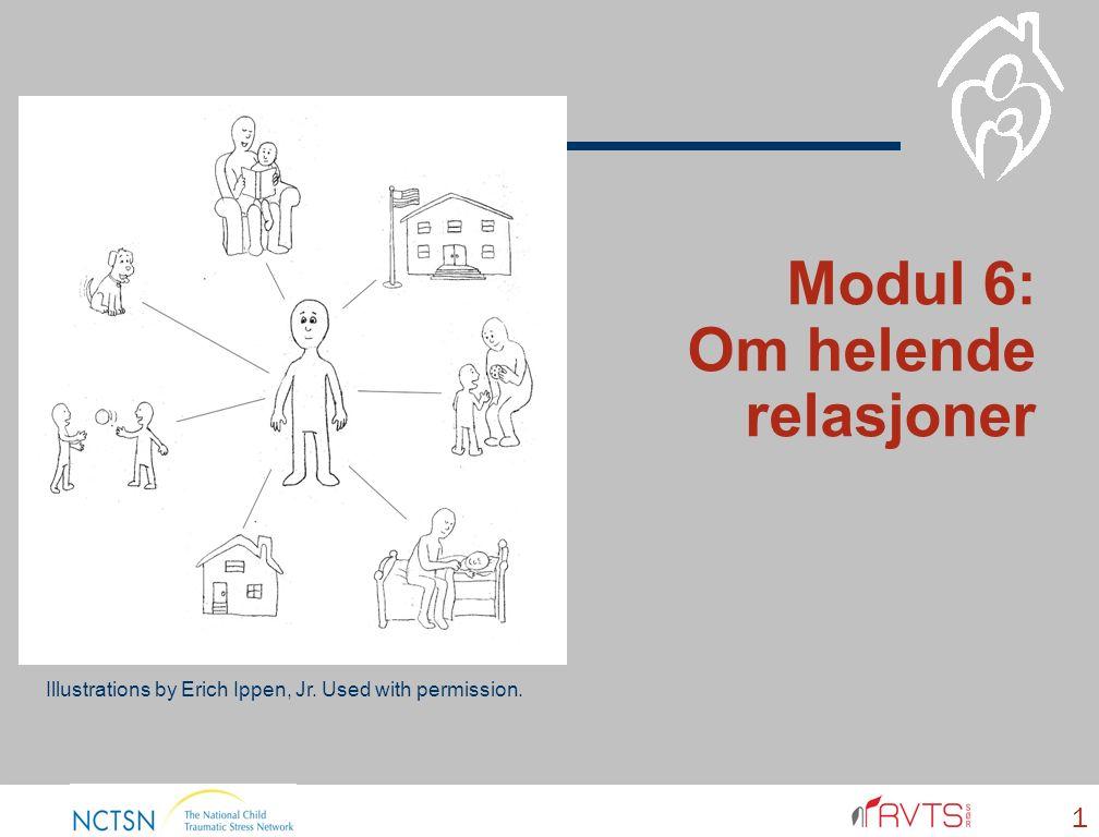 1 Modul 6: Om helende relasjoner Illustrations by Erich Ippen, Jr. Used with permission.