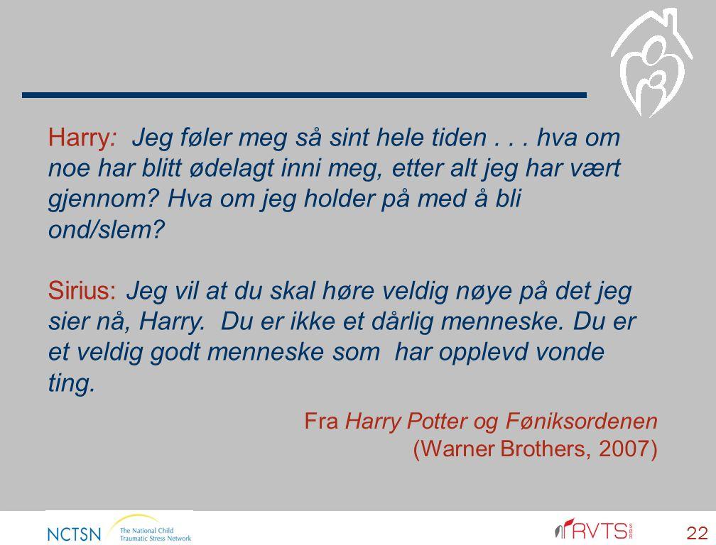 Fra Harry Potter og Føniksordenen (Warner Brothers, 2007) Harry: Jeg føler meg så sint hele tiden...