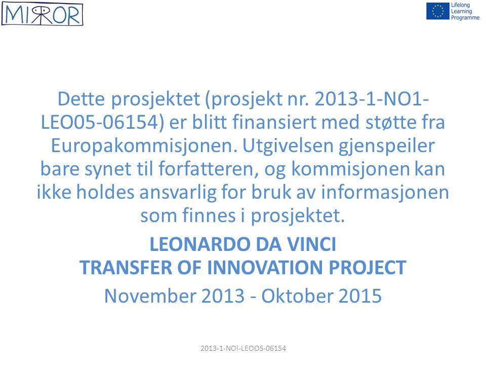 Dette prosjektet (prosjekt nr. 2013-1-NO1- LEO05-06154) er blitt finansiert med støtte fra Europakommisjonen. Utgivelsen gjenspeiler bare synet til fo