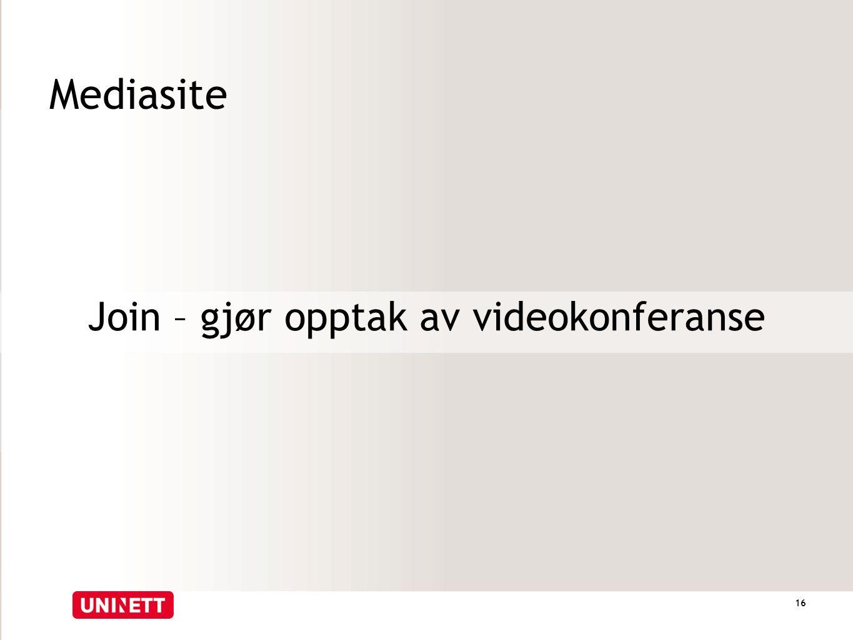 Mediasite Join – gjør opptak av videokonferanse 16