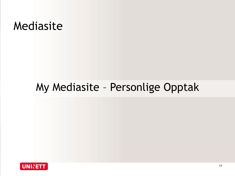 Mediasite My Mediasite – Personlige Opptak 17