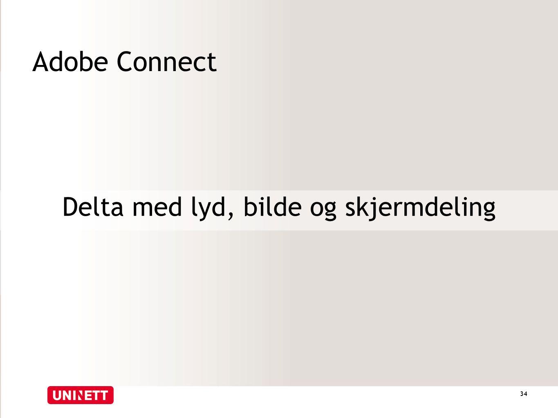 Adobe Connect Delta med lyd, bilde og skjermdeling 34