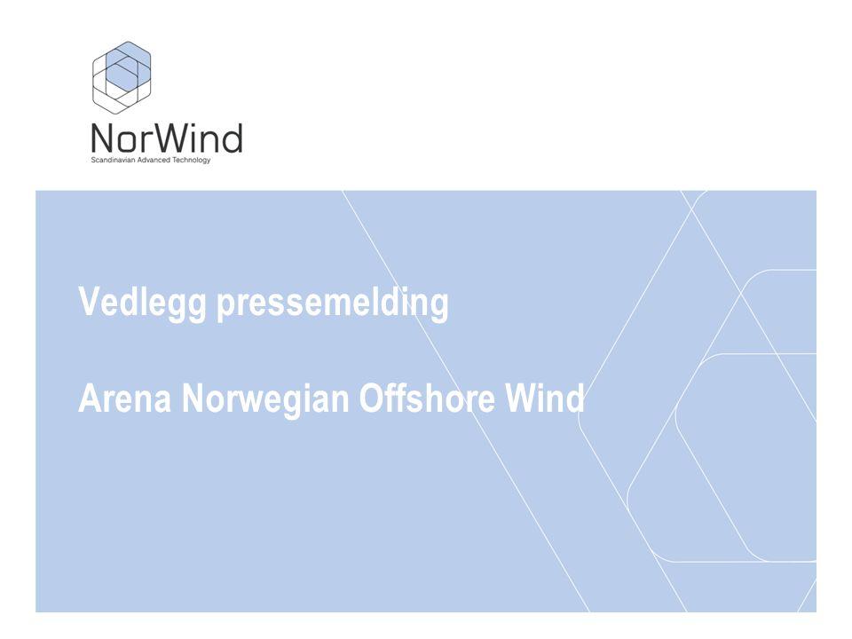 Vedlegg pressemelding Arena Norwegian Offshore Wind