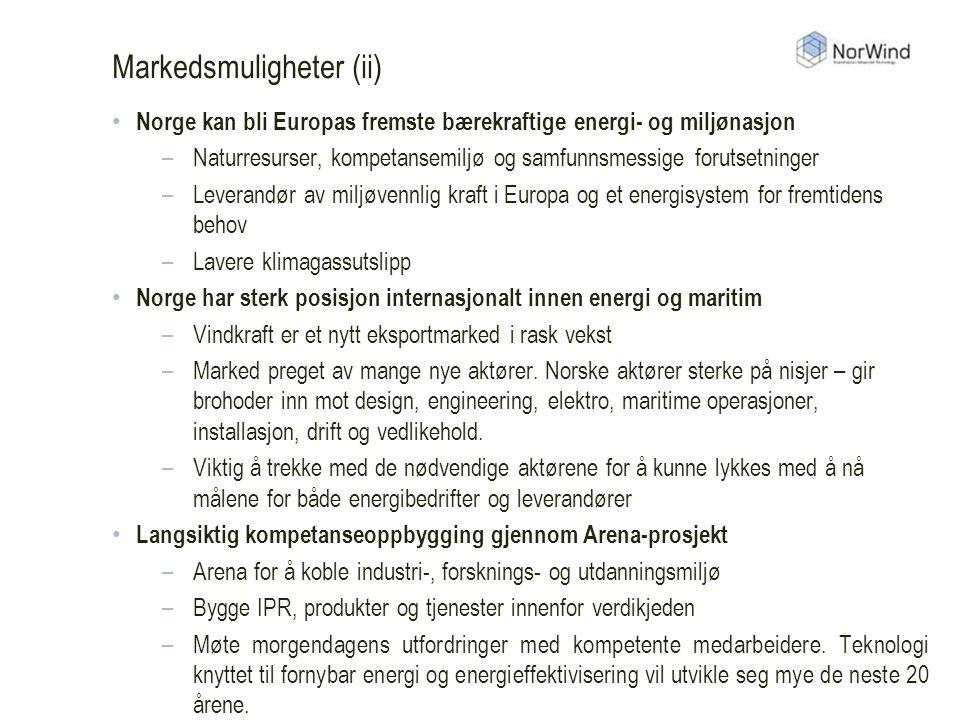 Markedsmuligheter (ii) Norge kan bli Europas fremste bærekraftige energi- og miljønasjon –Naturresurser, kompetansemiljø og samfunnsmessige forutsetninger –Leverandør av miljøvennlig kraft i Europa og et energisystem for fremtidens behov –Lavere klimagassutslipp Norge har sterk posisjon internasjonalt innen energi og maritim –Vindkraft er et nytt eksportmarked i rask vekst –Marked preget av mange nye aktører.