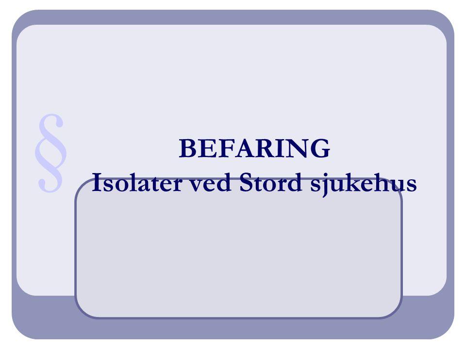BEFARING Isolater ved Stord sjukehus §