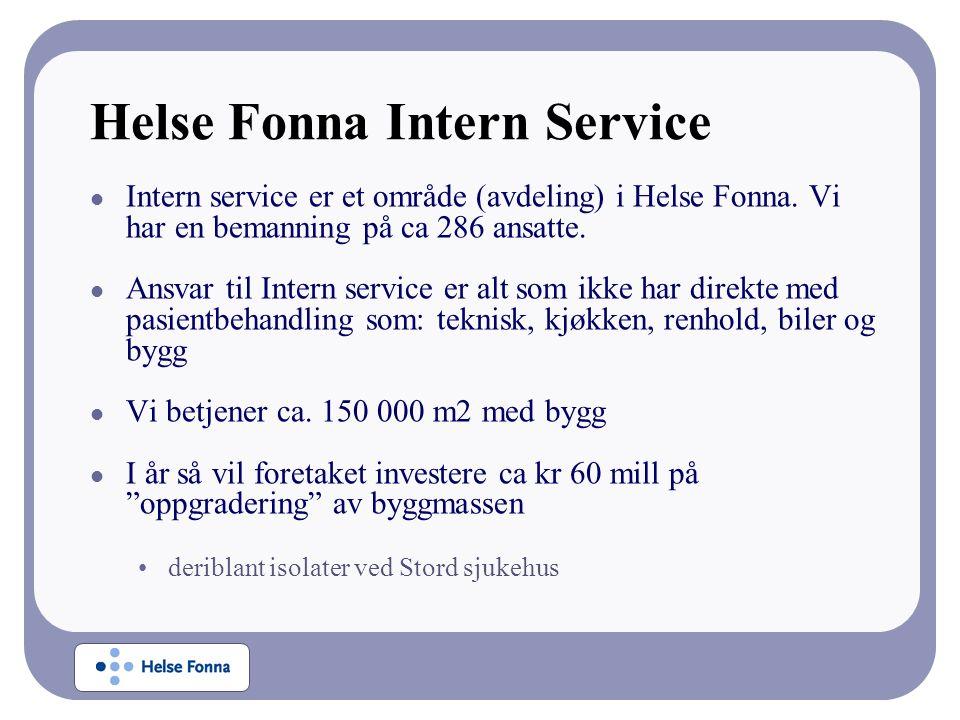 Helse Fonna Intern Service Intern service er et område (avdeling) i Helse Fonna.