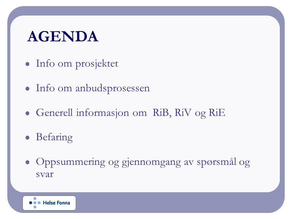 Info om prosjektet Info om anbudsprosessen Generell informasjon om RiB, RiV og RiE Befaring Oppsummering og gjennomgang av spørsmål og svar AGENDA