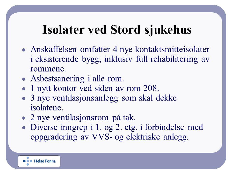Isolater ved Stord sjukehus Anskaffelsen omfatter 4 nye kontaktsmitteisolater i eksisterende bygg, inklusiv full rehabilitering av rommene.