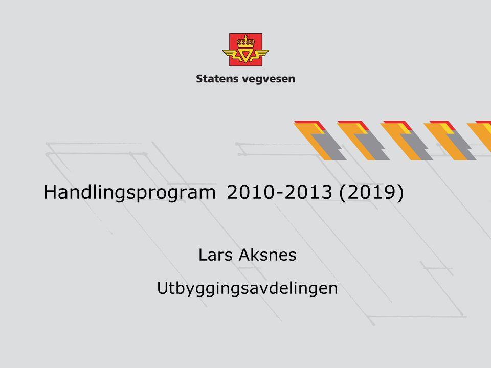Handlingsprogram 2010-2013 (2019) Lars Aksnes Utbyggingsavdelingen